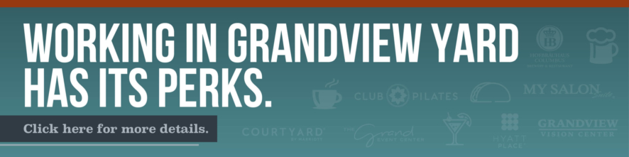 Working in Grandview Yard has its perks. Click here for details.